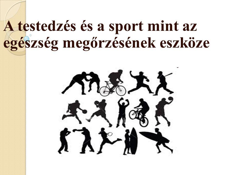 A testedzés és a sport mint az egészség megőrzésének eszköze