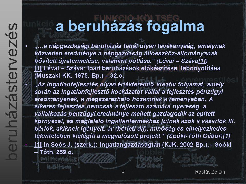"""beruházástervezés 3 Rostás Zoltán a beruházás fogalma """"…a népgazdasági beruházás tehát olyan tevékenység, amelynek közvetlen eredménye a népgazdaság á"""