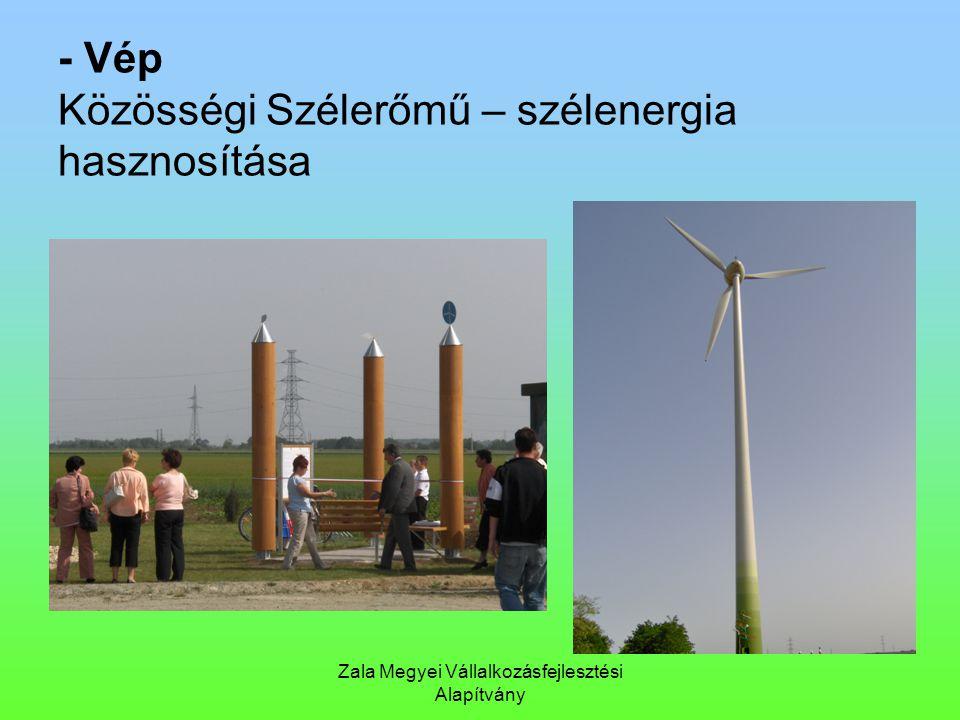 Zala Megyei Vállalkozásfejlesztési Alapítvány - Vép Közösségi Szélerőmű – szélenergia hasznosítása