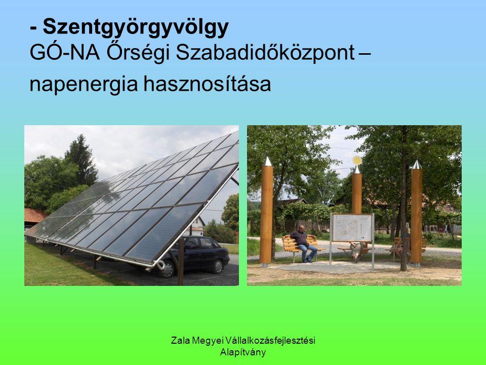 Zala Megyei Vállalkozásfejlesztési Alapítvány - Szentgyörgyvölgy GÓ-NA Őrségi Szabadidőközpont – napenergia hasznosítása