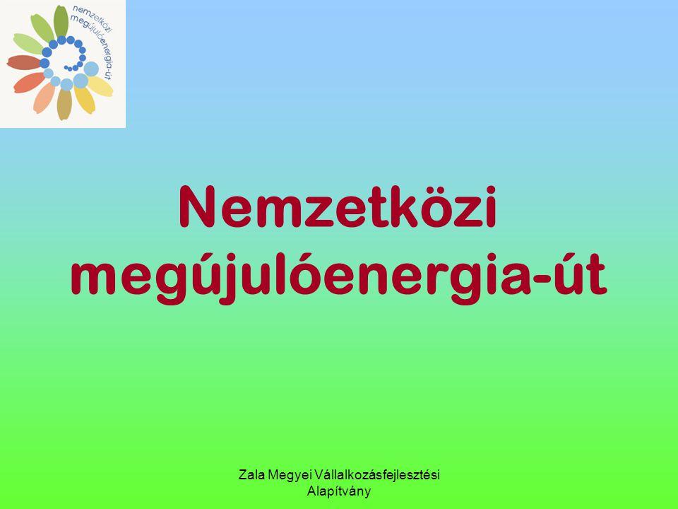 Nemzetközi megújulóenergia-út Zala Megyei Vállalkozásfejlesztési Alapítvány