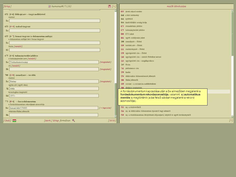 A forrásdokumentum kapcsolása után a $w almezőben megjelenik a forrásdokumentum rekordazonosítója, valamint az automatikus mentés is megtörténik (a bal felső sávban megjelenik a rekord azonosítója).