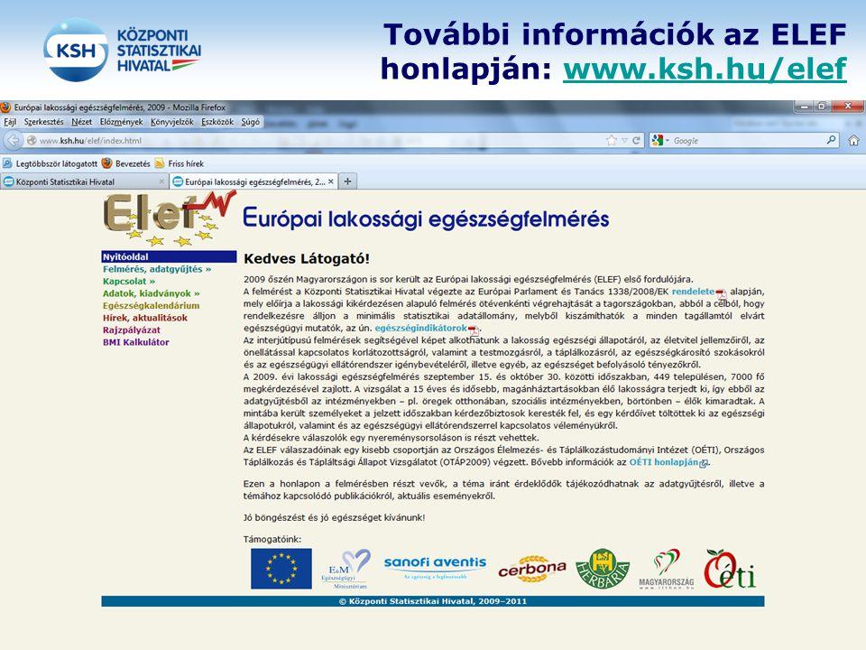 További információk az ELEF honlapján: www.ksh.hu/elefwww.ksh.hu/elef