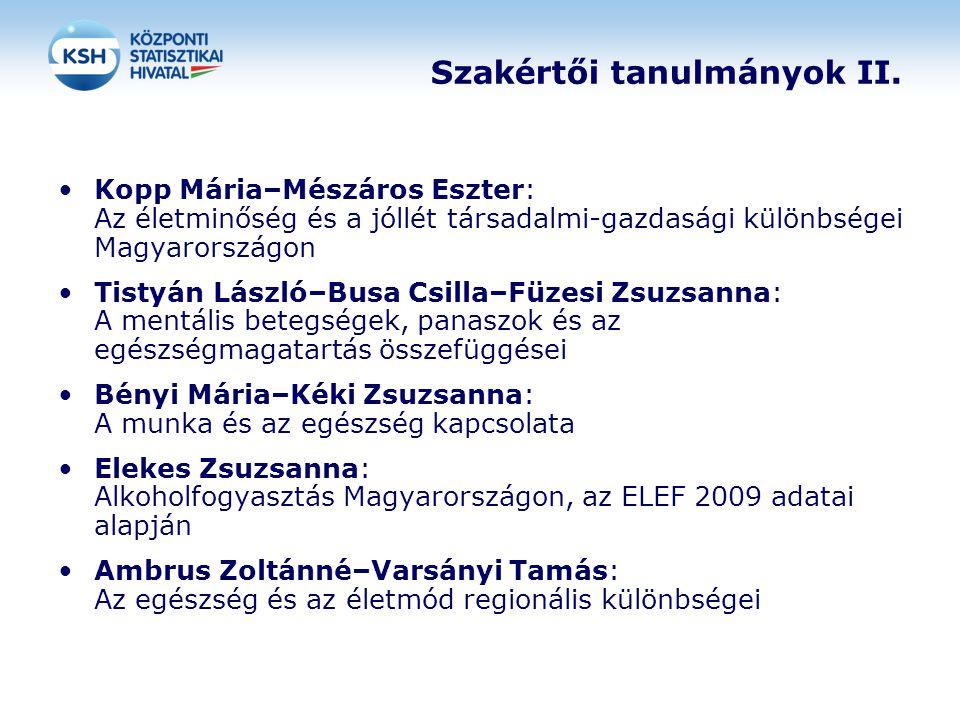 Szakértői tanulmányok II. Kopp Mária–Mészáros Eszter: Az életminőség és a jóllét társadalmi-gazdasági különbségei Magyarországon Tistyán László–Busa C