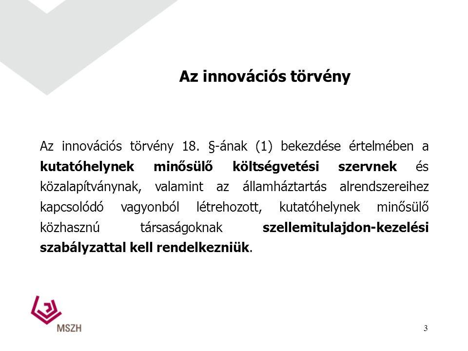Az innovációs törvény Az innovációs törvény 18.