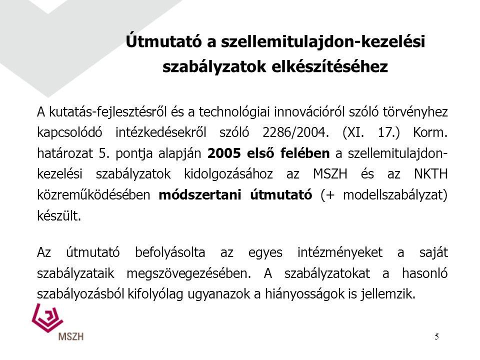 Útmutató a szellemitulajdon-kezelési szabályzatok elkészítéséhez A kutatás-fejlesztésről és a technológiai innovációról szóló törvényhez kapcsolódó intézkedésekről szóló 2286/2004.