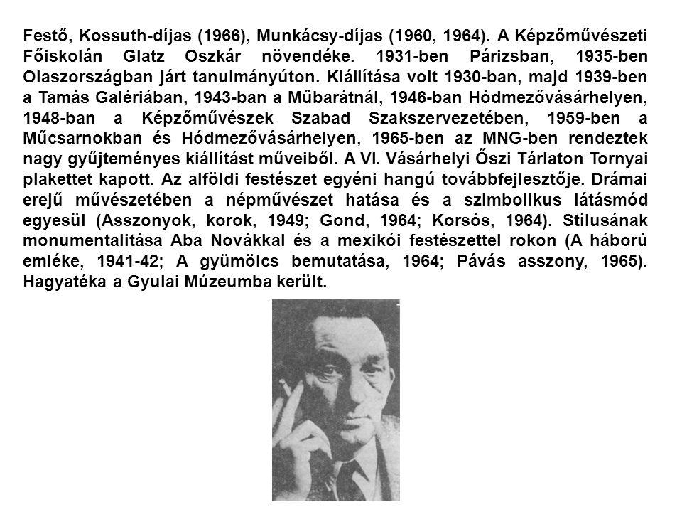 Festő, Kossuth-díjas (1966), Munkácsy-díjas (1960, 1964). A Képzőművészeti Főiskolán Glatz Oszkár növendéke. 1931-ben Párizsban, 1935-ben Olaszországb