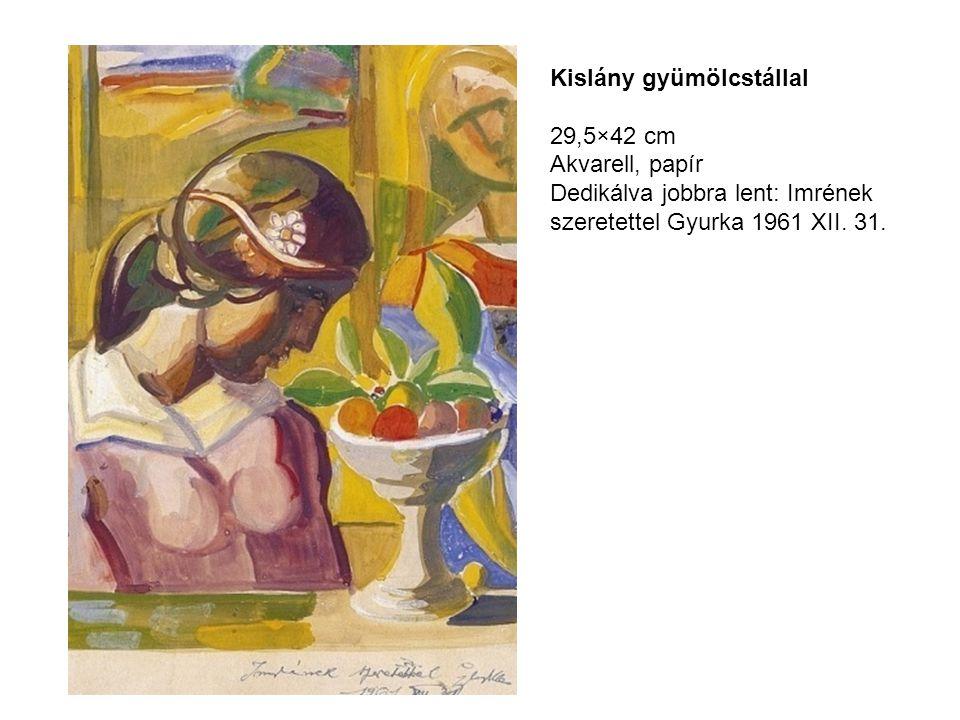 Kislány gyümölcstállal 29,5×42 cm Akvarell, papír Dedikálva jobbra lent: Imrének szeretettel Gyurka 1961 XII. 31.