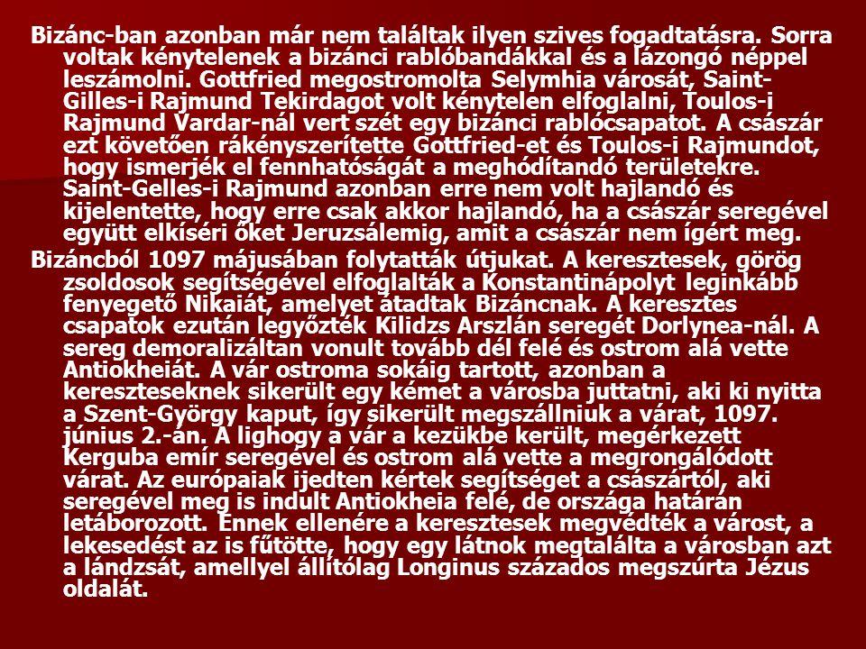 Bizánc-ban azonban már nem találtak ilyen szives fogadtatásra. Sorra voltak kénytelenek a bizánci rablóbandákkal és a lázongó néppel leszámolni. Gottf