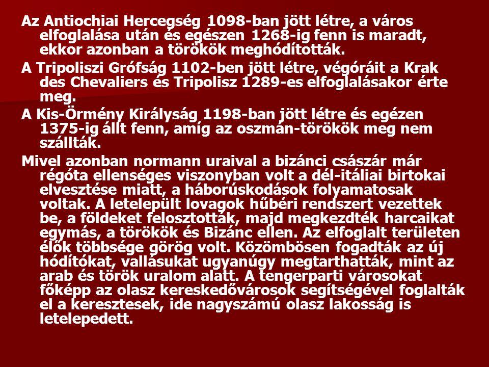 Az Antiochiai Hercegség 1098-ban jött létre, a város elfoglalása után és egészen 1268-ig fenn is maradt, ekkor azonban a törökök meghódították. A Trip