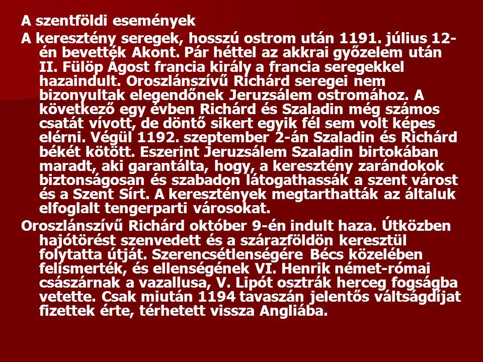 A szentföldi események A keresztény seregek, hosszú ostrom után 1191. július 12- én bevették Akont. Pár héttel az akkrai győzelem után II. Fülöp Ágost