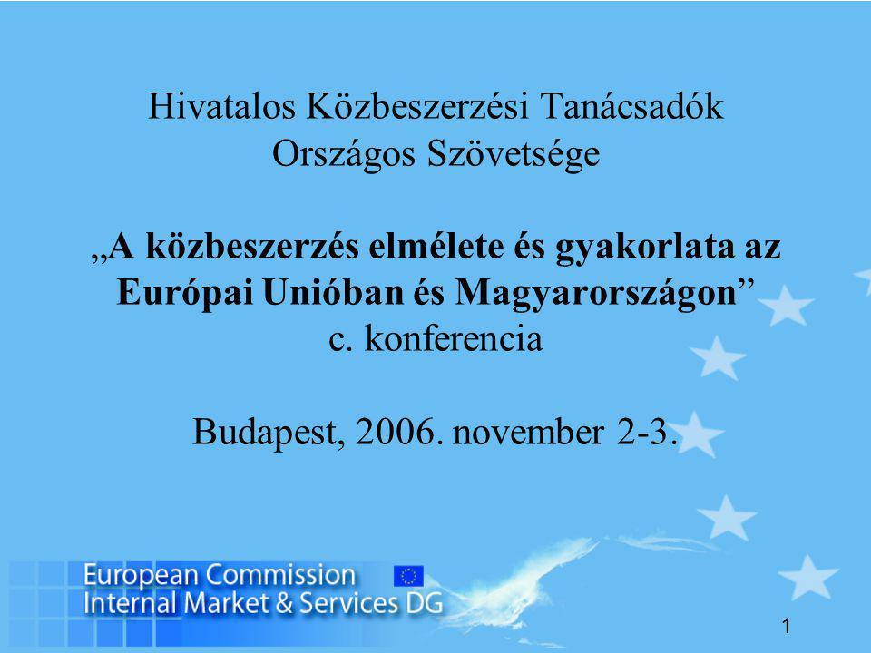 """1 Hivatalos Közbeszerzési Tanácsadók Országos Szövetsége """"A közbeszerzés elmélete és gyakorlata az Európai Unióban és Magyarországon c."""