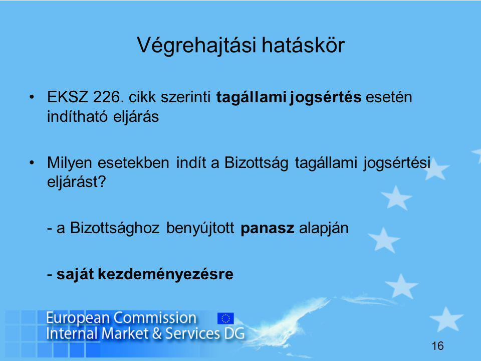 16 Végrehajtási hatáskör EKSZ 226.