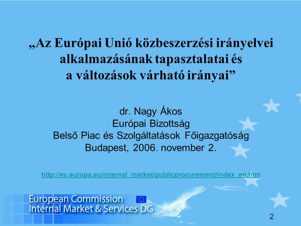 """2 """"Az Európai Unió közbeszerzési irányelvei alkalmazásának tapasztalatai és a változások várható irányai dr."""