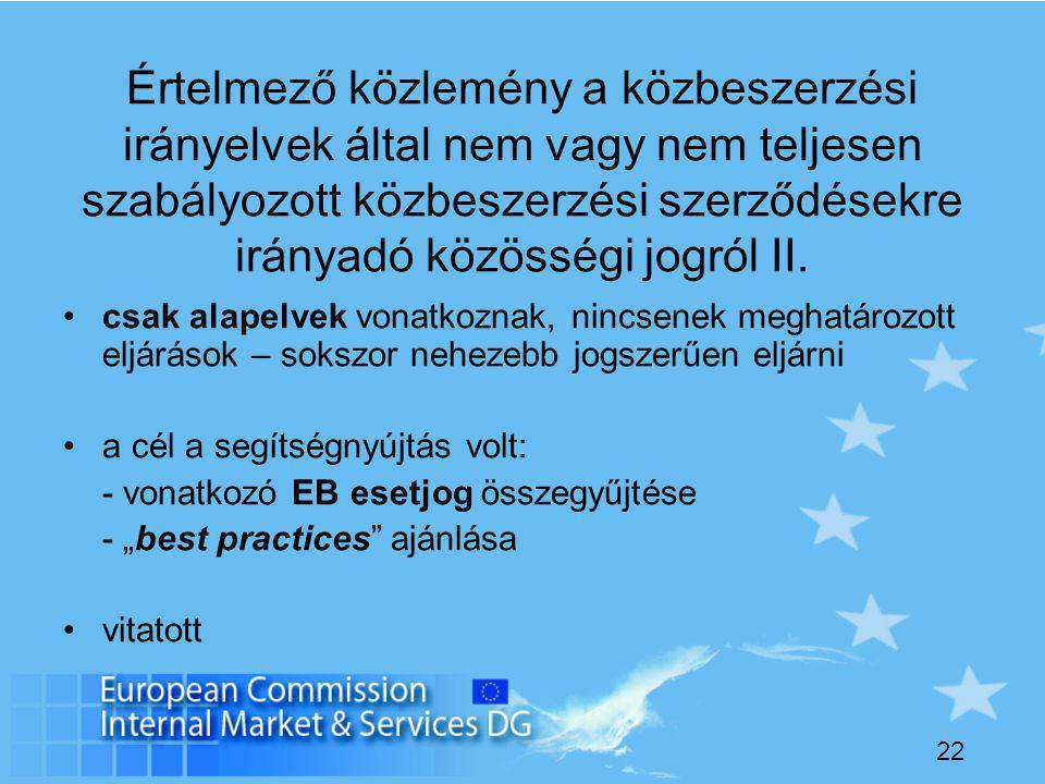 22 Értelmező közlemény a közbeszerzési irányelvek által nem vagy nem teljesen szabályozott közbeszerzési szerződésekre irányadó közösségi jogról II.