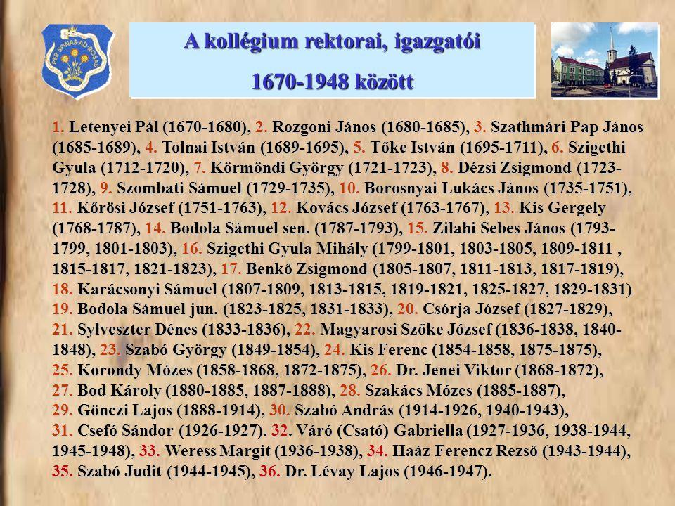 1. Letenyei Pál (1670-1680), 2. Rozgoni János (1680-1685), 3. Szathmári Pap János (1685-1689), 4. Tolnai István (1689-1695), 5. Tőke István (1695-1711