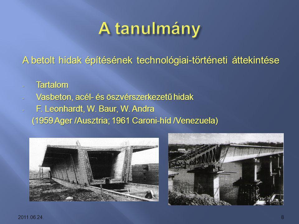 A betolt hidak építésének technológiai-történeti áttekintése - Tartalom - Vasbeton, acél- és öszvérszerkezetű hidak - F. Leonhardt, W. Baur, W. Andra