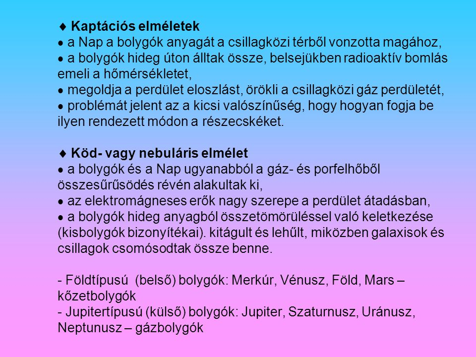Felhasznált irodalom -http://www.sulinet.hu http://www.smmi.hu http://www.cab.u- szeged.hu/local/naprendszer http://www.hetek.huhttp://www.sulinet.hu http://www.smmi.hu http://www.cab.u- szeged.hu/local/naprendszer http://www.hetek.hu