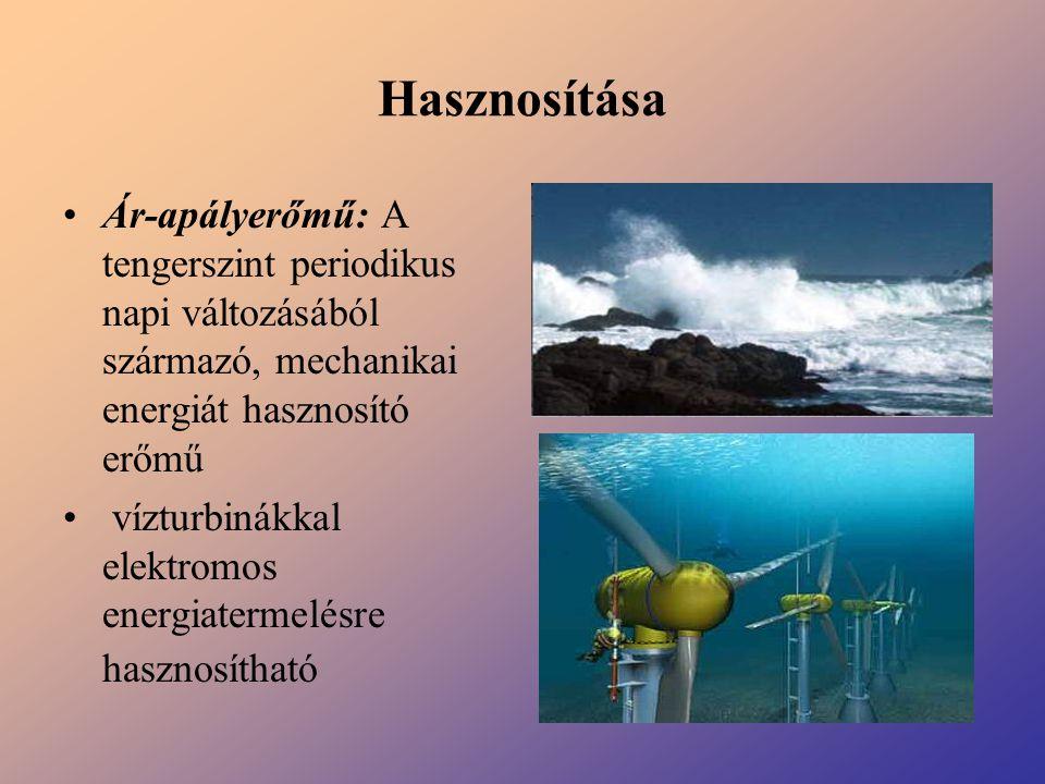 Hasznosítása Ár-apályerőmű: A tengerszint periodikus napi változásából származó, mechanikai energiát hasznosító erőmű vízturbinákkal elektromos energi
