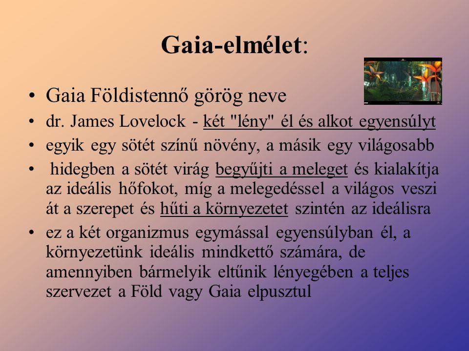 Gaia-elmélet: Gaia Földistennő görög neve dr. James Lovelock - két