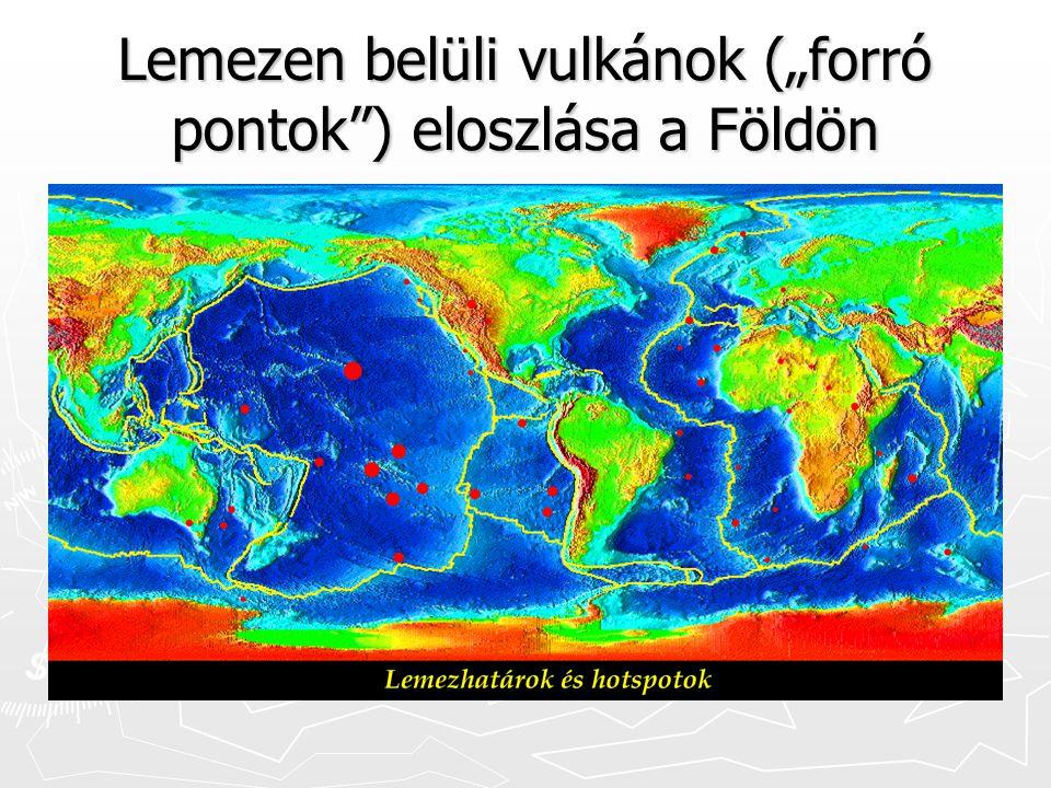 """Lemezen belüli vulkánok (""""forró pontok"""") eloszlása a Földön"""