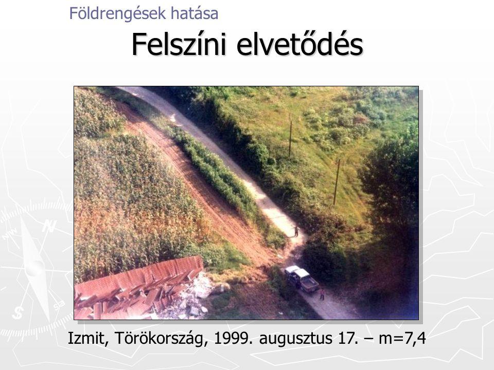 Felszíni elvetődés Földrengések hatása Izmit, Törökország, 1999. augusztus 17. – m=7,4