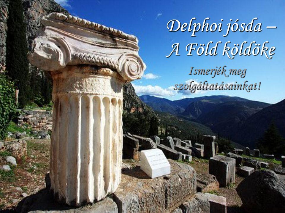Delphoi jósda – A Föld köldöke Ismerjék meg szolgáltatásainkat!