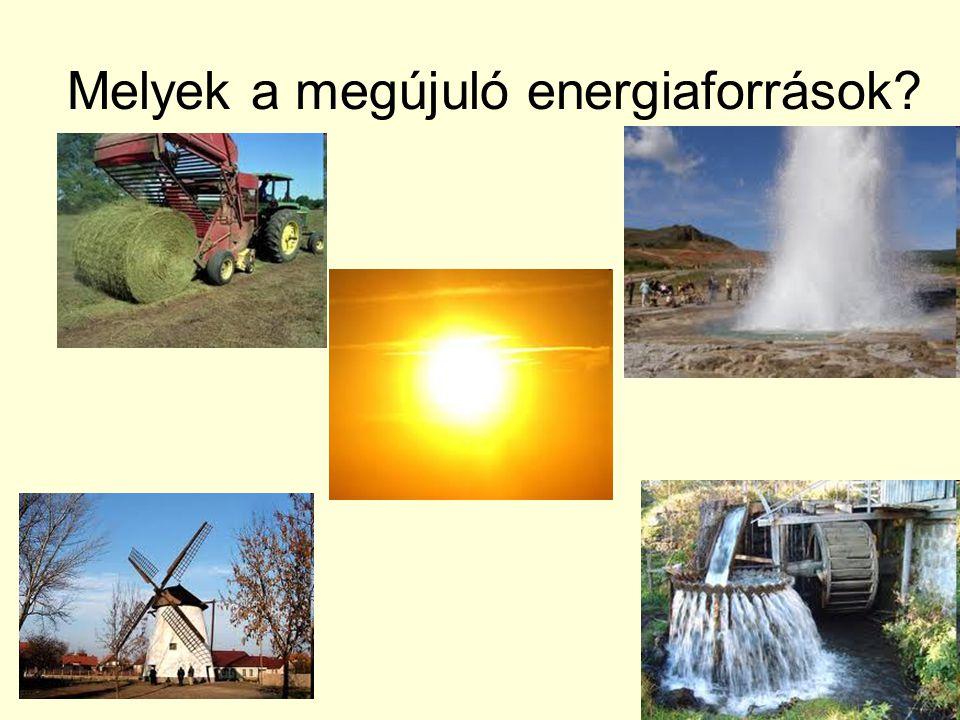 Melyek a megújuló energiaforrások?