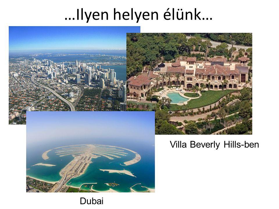 …Ilyen helyen élünk… Villa Beverly Hills-ben Dubai