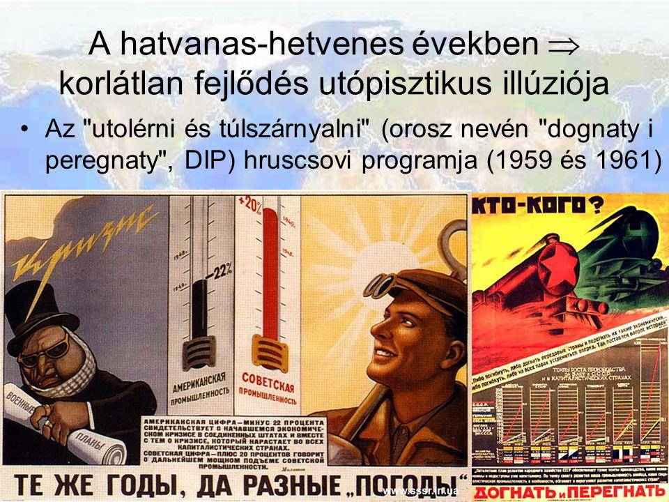 A hatvanas-hetvenes években  korlátlan fejlődés utópisztikus illúziója Az