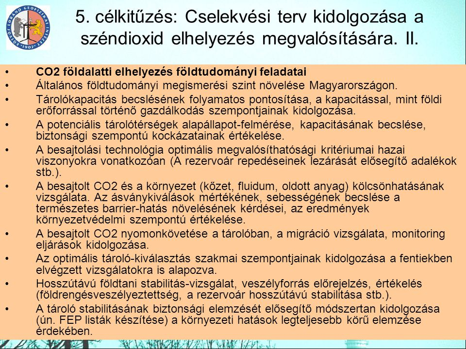 5. célkitűzés: Cselekvési terv kidolgozása a széndioxid elhelyezés megvalósítására. II. CO2 földalatti elhelyezés földtudományi feladatai Általános fö
