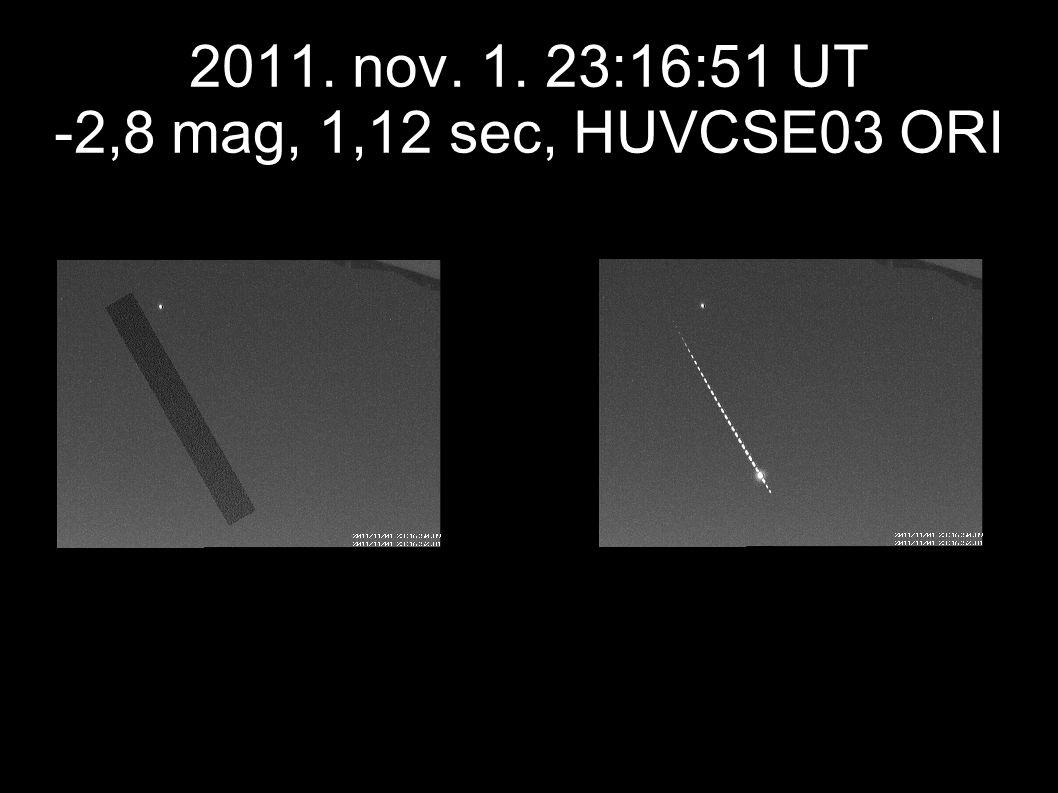 3 2011. nov. 1. 23:16:51 UT -2,8 mag, 1,12 sec, HUVCSE03 ORI