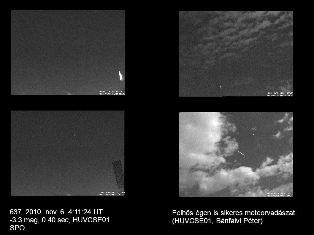 4 637. 2010. nov. 6. 4:11:24 UT -3.3 mag, 0.40 sec, HUVCSE01 SPO Felhős égen is sikeres meteorvadászat (HUVCSE01, Bánfalvi Péter)