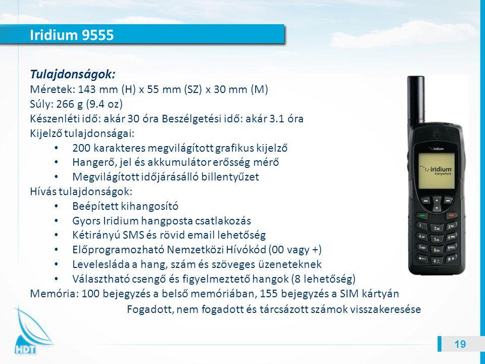 Iridium 9555 19 Tulajdonságok: Méretek: 143 mm (H) x 55 mm (SZ) x 30 mm (M) Súly: 266 g (9.4 oz) Készenléti idő: akár 30 óra Beszélgetési idő: akár 3.