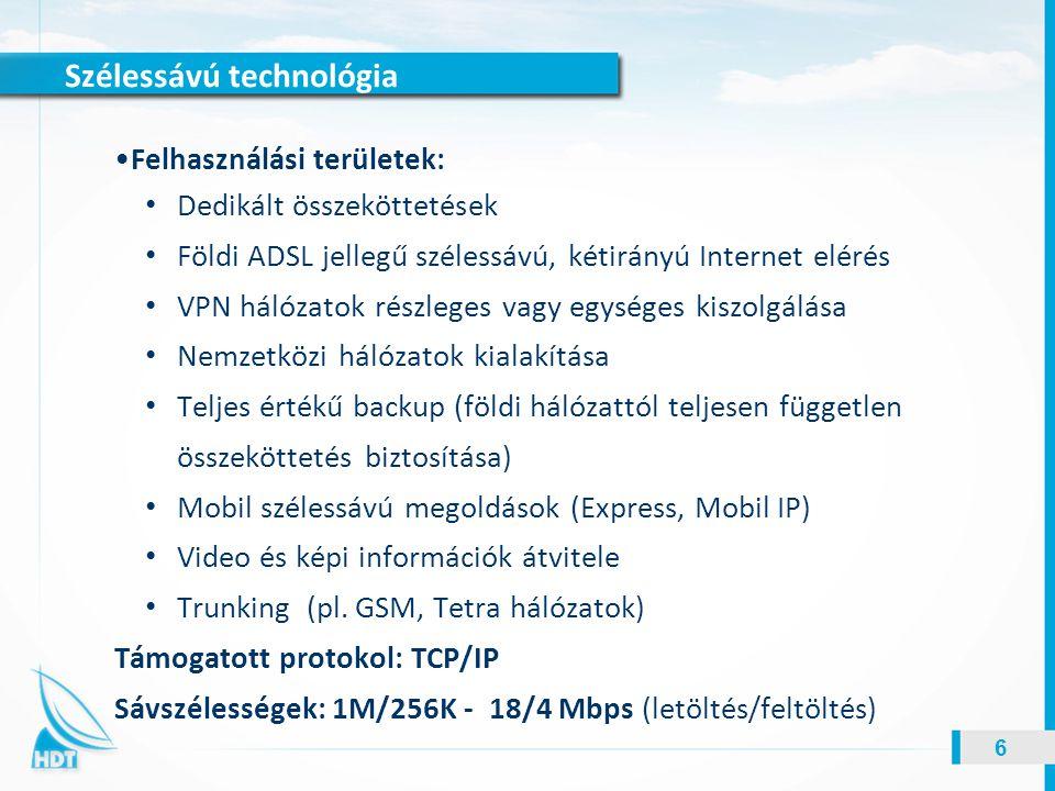 Szélessávú technológia 6 Felhasználási területek: Dedikált összeköttetések Földi ADSL jellegű szélessávú, kétirányú Internet elérés VPN hálózatok rész