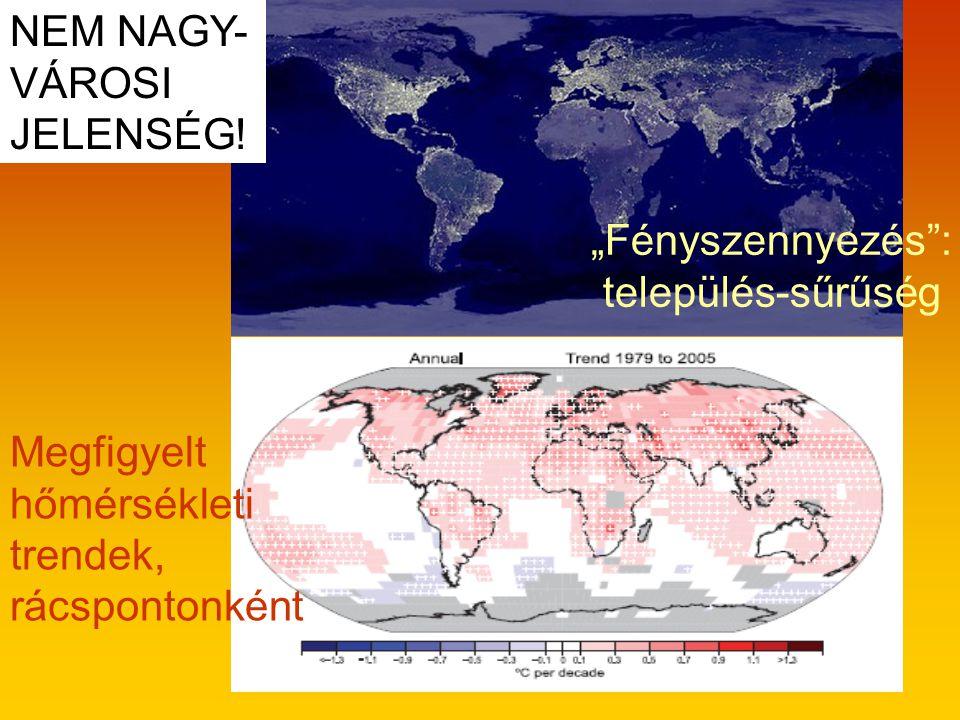 """""""Fényszennyezés : település-sűrűség Megfigyelt hőmérsékleti trendek, rácspontonként NEM NAGY- VÁROSI JELENSÉG!"""