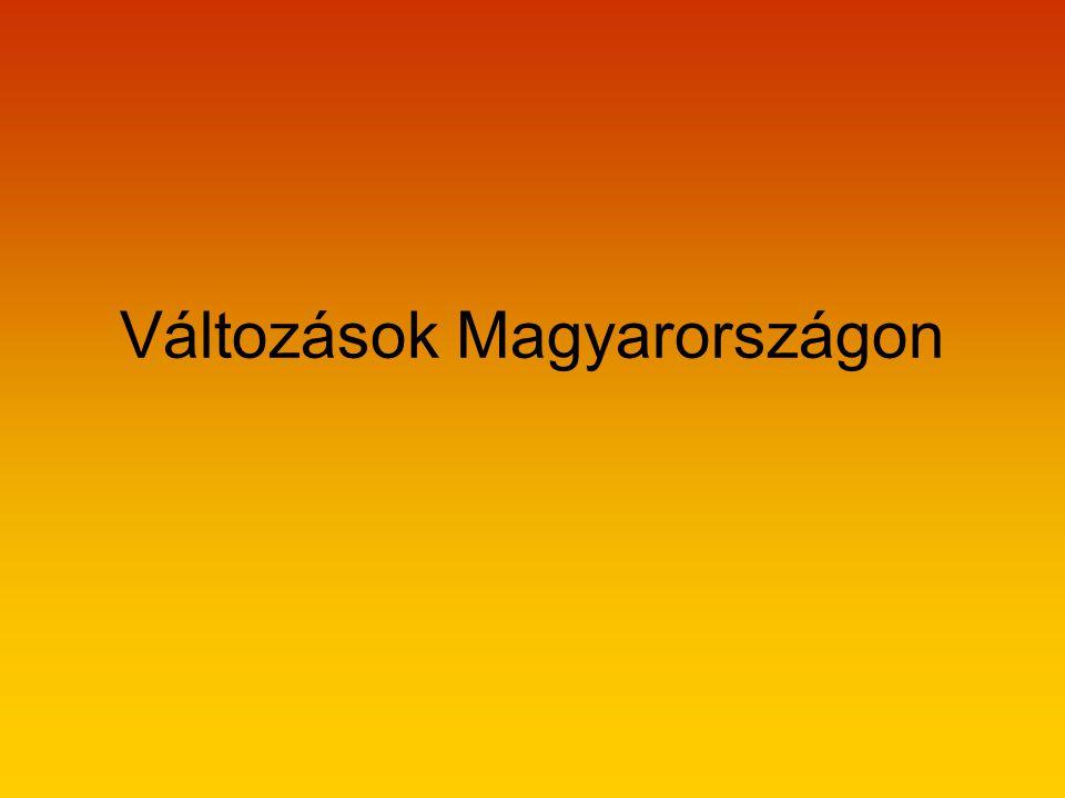 Változások Magyarországon