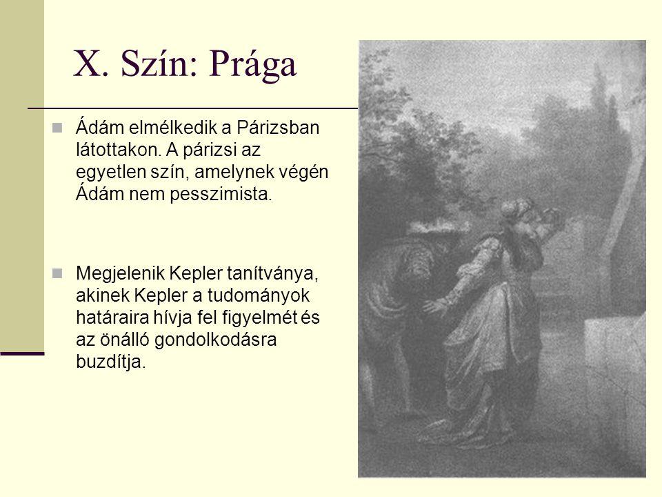 X.Szín: Prága Ádám elmélkedik a Párizsban látottakon.