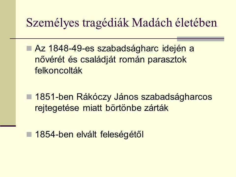 A szabadságharc bukásának hatása az ember tragédiájára Madách művét 10 évvel a szabadságharc bukása után írta, ez elegendő idő volt ahhoz, hogy feldolgozza az eseményeket, és a nemzeti tragédiát egyetemes nézőpontból értelmezze.