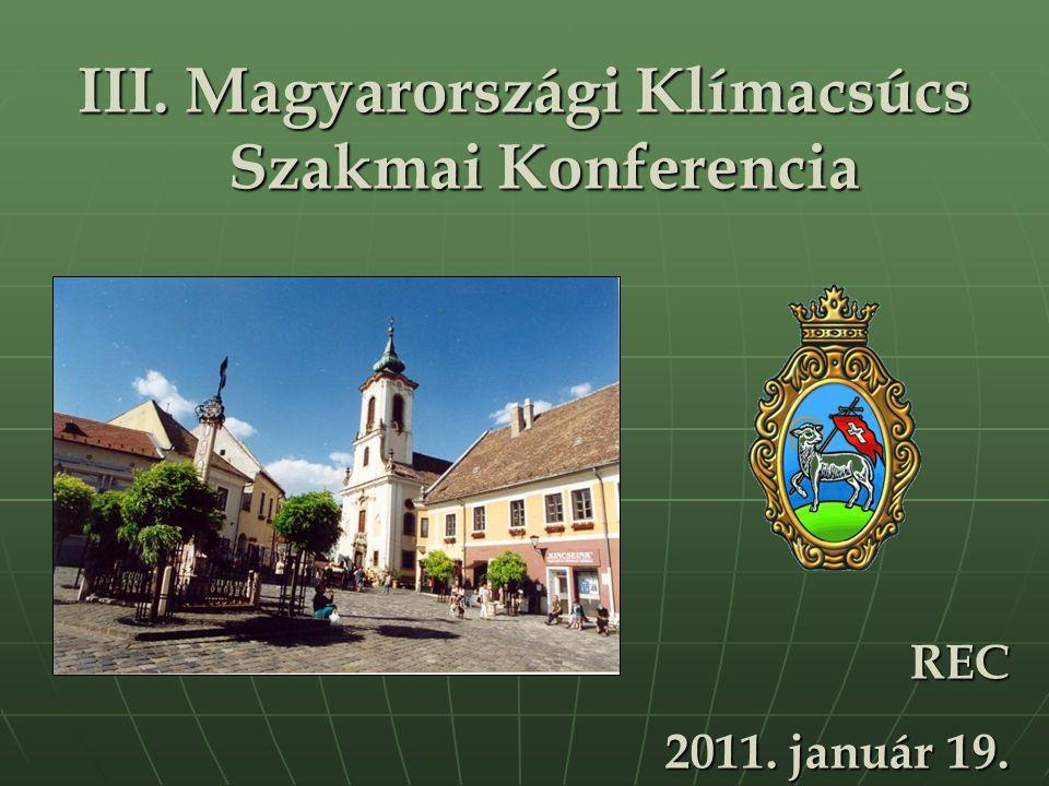 REC 2011. január 19. III. Magyarországi Klímacsúcs Szakmai Konferencia