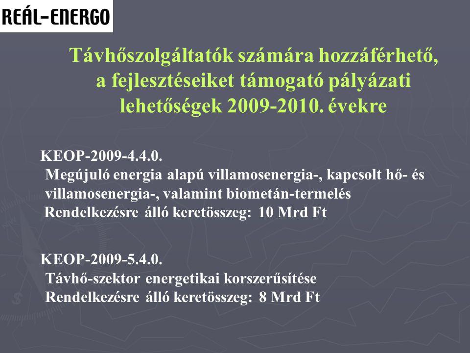 Távhőszolgáltatók számára hozzáférhető, a fejlesztéseiket támogató pályázati lehetőségek 2009-2010. évekre KEOP-2009-4.4.0. Megújuló energia alapú vil