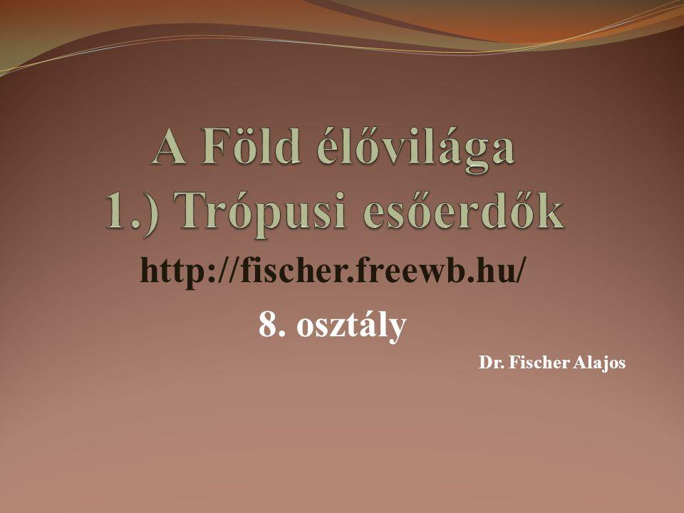 http://fischer.freewb.hu/ 8. osztály Dr. Fischer Alajos