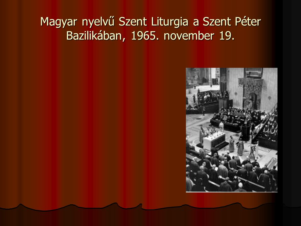 Magyar nyelvű Szent Liturgia a Szent Péter Bazilikában, 1965. november 19.