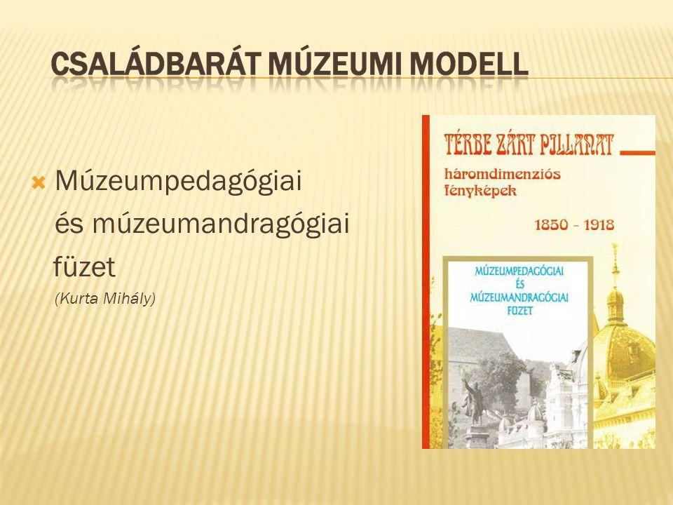  Múzeumpedagógiai és múzeumandragógiai füzet (Kurta Mihály)