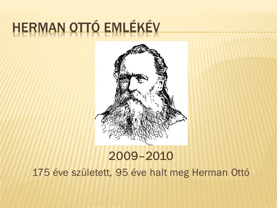 2009–2010 175 éve született, 95 éve halt meg Herman Ottó