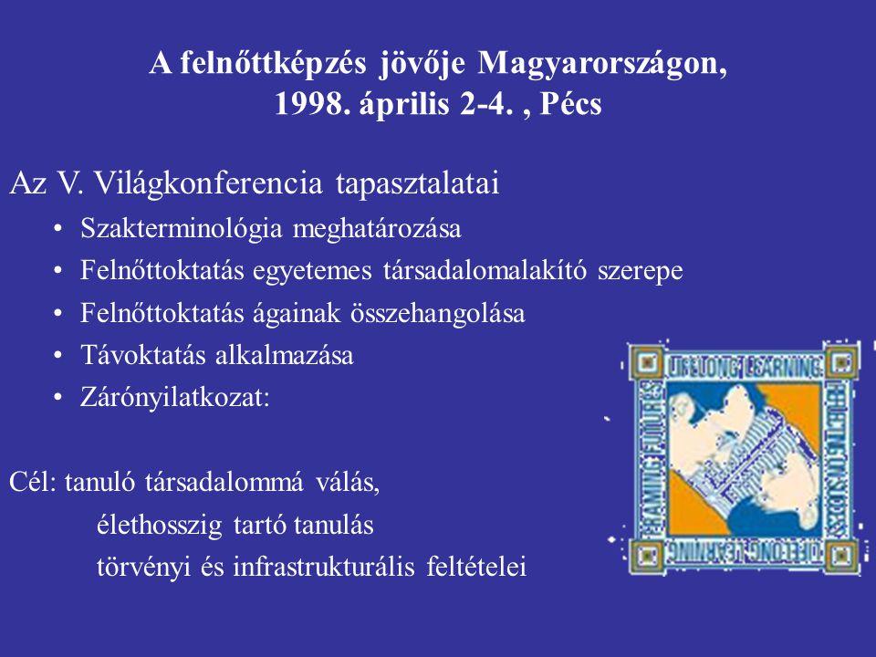 A felnőttképzés jövője Magyarországon, 1998.április 2-4., Pécs Az V.