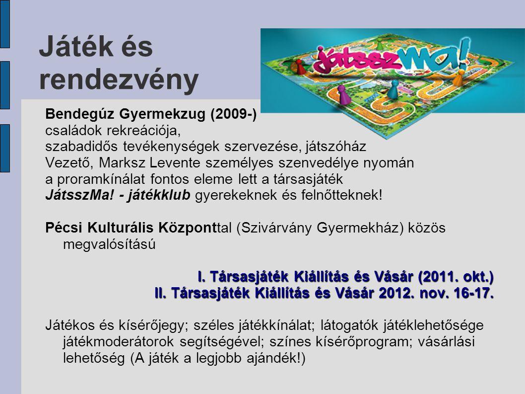 Játék és rendezvény Bendegúz Gyermekzug (2009-) családok rekreációja, szabadidős tevékenységek szervezése, játszóház Vezető, Marksz Levente személyes szenvedélye nyomán a proramkínálat fontos eleme lett a társasjáték JátsszMa.