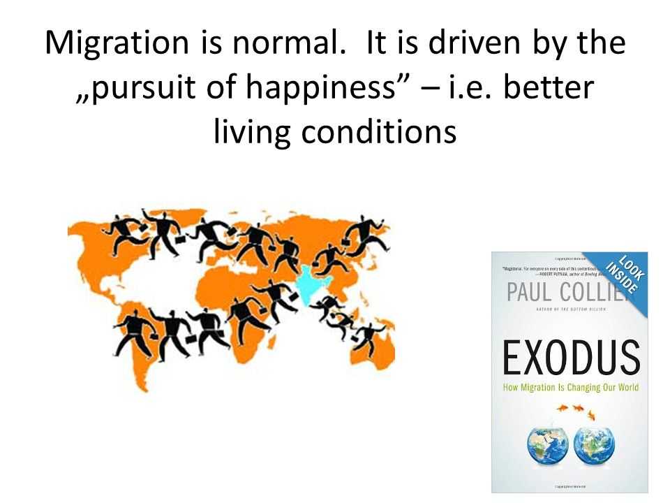 """Migration is normal. It is driven by the """"pursuit of happiness – i.e. better living conditions 6"""
