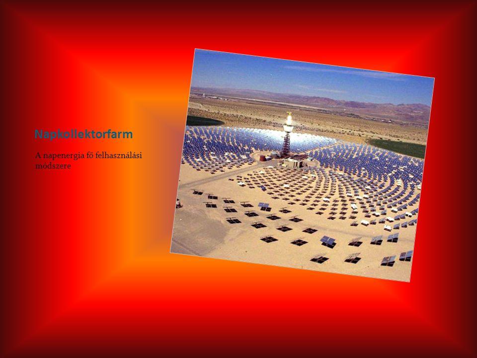 Napkollektorfarm A napenergia fő felhasználási módszere