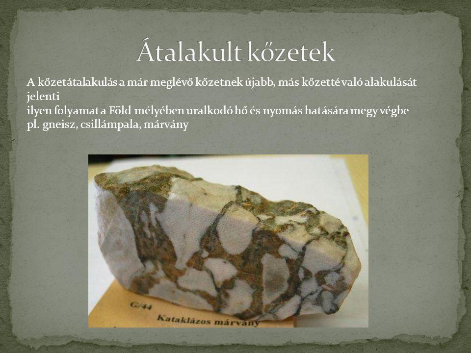 A kőzetátalakulás a már meglévő kőzetnek újabb, más kőzetté való alakulását jelenti ilyen folyamat a Föld mélyében uralkodó hő és nyomás hatására megy